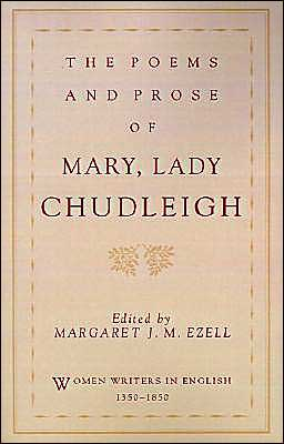 The Poems and Prose of Mary, Lady Chudleigh book written by Mary Chudleigh