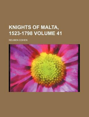 Knights of Malta, 1523-1798 book written by Cohen, Reuben