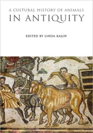 Cultural History of Animals in Antiquity book written by Linda Kalof