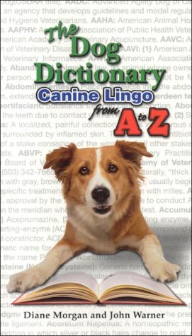 The Dog Dictionary: Dog Lingo from A-Z written by Diane Morgan