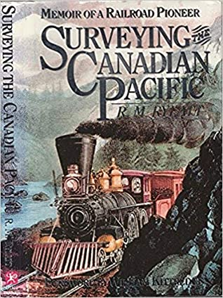 Surveying the Canadian Pacific written by William Kittredge