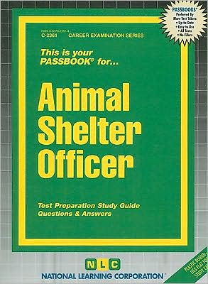 Animal Shelter Officer book written by National Learning Corporation