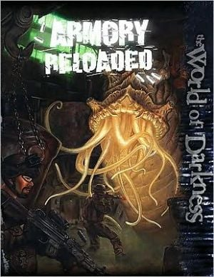 Wod Armory 2 Reloaded written by Inc. White Wolf Publishing