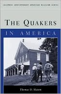 The Quakers in America book written by Thomas D. Hamm