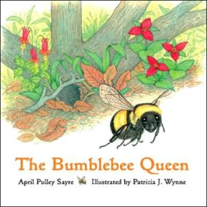 The Bumblebee Queen written by April Pulley Sayre