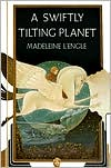 A Swiftly Tilting Planet book written by Madeleine L'Engle