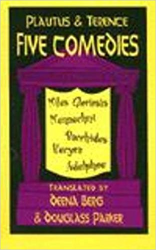 Plautus and Terence: Five Comedies book written by Titus Maccius Plautus