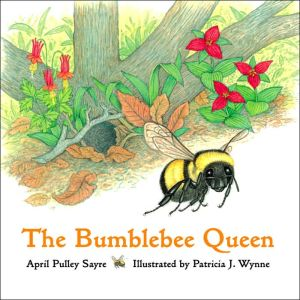 The Bumblebee Queen book written by April Pulley Sayre