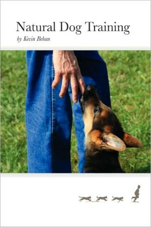 Natural Dog Training book written by Kevin Behan