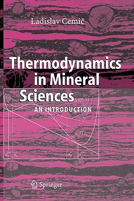 Thermodynamics in Mineral Sciences: An Introduction written by Cemic, Ladislav