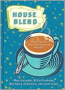House Blend: Warm Stories from Your Favorite Authors book written by Terri Gibbs