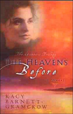Heavens Before book written by Kacy Barnett-Gramckow