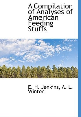 A Compilation of Analyses of American Feeding Stuffs book written by Jenkins, E. H. , Winton, A. L.