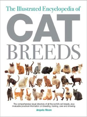 The Illustrated Encyclopedia of Cat Breeds book written by Angela Rixon