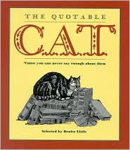 The Quotable Cat: 'cause You Can Never Say Enough about Them book written by Denise Little