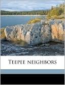 Teepee Neighbors book written by Grace Coolidge