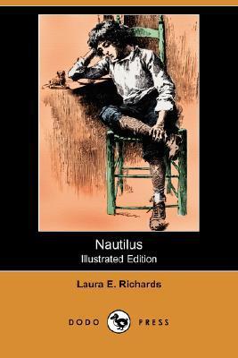 Nautilus (Illustrated Edition) (Dodo Press) book written by Richards, Laura Elizabeth Howe