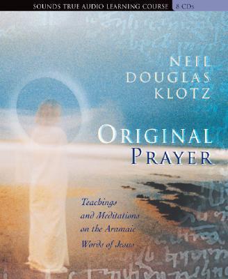 Original Prayer written by Douglas-Klotz, Neil