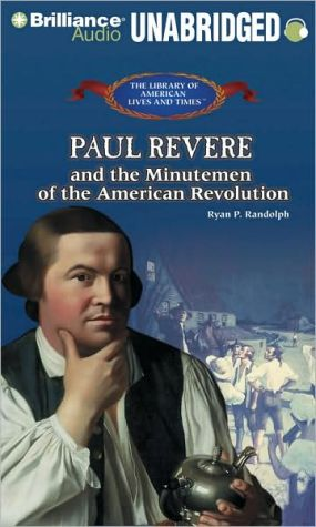 Paul Revere and the Minutemen of the American Revolution book written by Benjamin Becker
