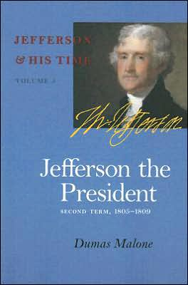 Jefferson the President - Second Term, 1805-1809 book written by Dumas Malone