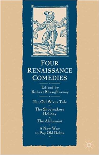 Four Renaissance Comedies book written by Robert Shaughnessy
