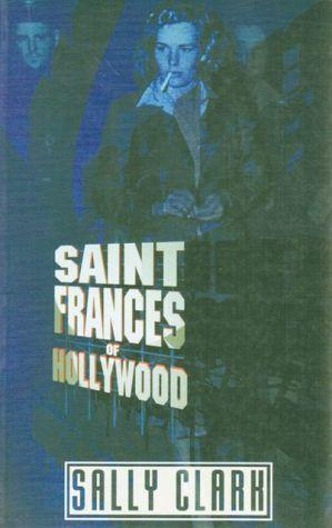 Saint Frances of Hollywood book written by Sally Clark