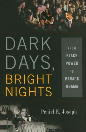 Dark Days, Bright Nights: From Black Power to Barack Obama book written by Peniel E. Joseph