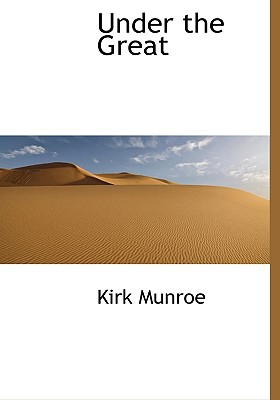 Under the Great book written by Munroe, Kirk