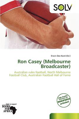 Ron Casey (Melbourne Broadcaster) written by Erwin Dee Kord