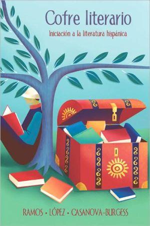 Cofre literario: Iniciacion a la literatura hispanica book written by Alicia Ramos