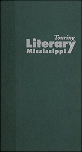 Touring Literary Mississippi book written by Patti Carr Black