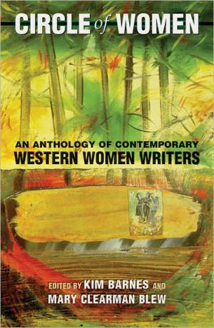 Circle of Women: An Anthology of Contemporary Western Women Writers written by Kim Barnes