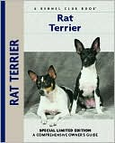 Rat Terrier (Kennel Club Dog Breed Series) book written by Alice J. Kane