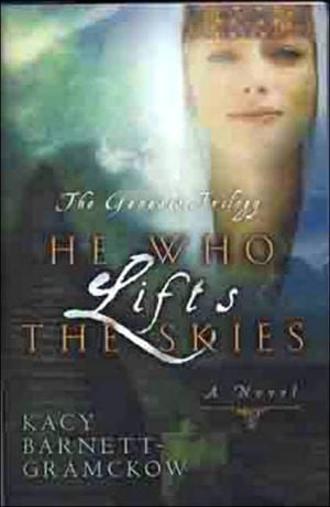 He Who Lifts the Skies book written by Barnett-Gramckow