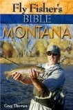 Fly-Fisher's Bible: Montana book written by Greg Thomas