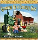 Growing up a Country Girl: Flowers and Fields and Fun in the Sun book written by Donald Zolan