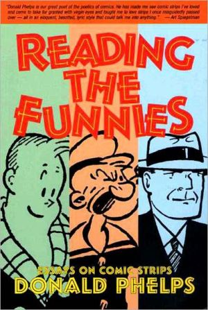 Reading the Funnies: Looking at Great Cartoonists book written by Donald Phelps