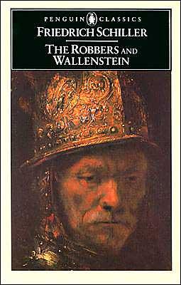 The Robbers and Wallenstein book written by Friedrich Schiller
