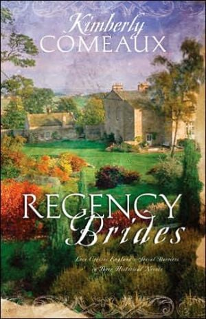Regency Brides book written by Kimberly Comeaux