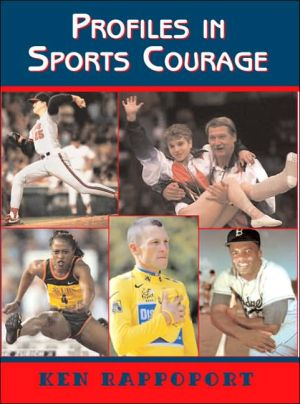 Profiles in Sports Courage book written by Ken Rappoport