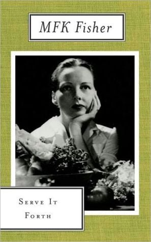 Serve It Forth book written by M.F.K. Fisher