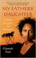My Fathers' Daughter: A Story of Family and Belonging book written by Hannah Pool
