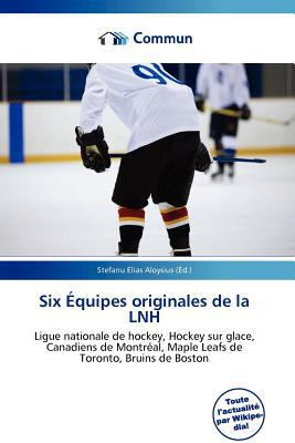 Six Quipes Originales de La Lnh written by Stefanu Elias Aloysius