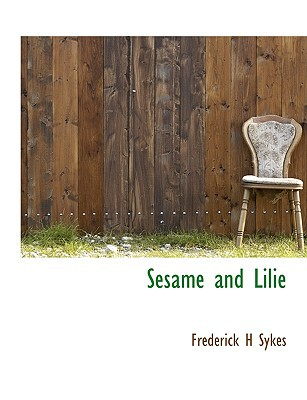 Sesame and Lilie book written by Sykes, Frederick H.