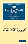 The Bettesworth Book: Talks with a Surrey Peasant (Cambridge Library Collection - History) written by George Sturt