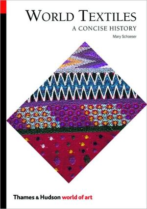 World Textiles: A Concise History book written by Mary Schoeser