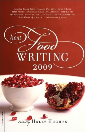 Best Food Writing 2009 book written by Holly Hughes