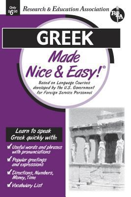 Greek Made Nice and Easy! book written by Carl Fuchs, REA Staff