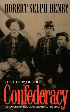 The Story of the Confederacy book written by Robert Selph Henry