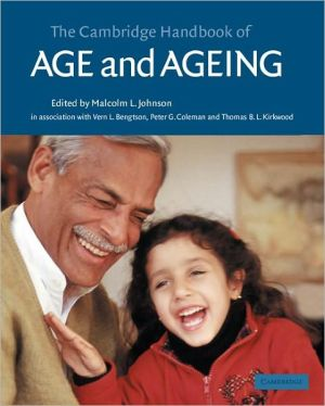The Cambridge Handbook of Age and Ageing book written by Malcolm L. Johnson